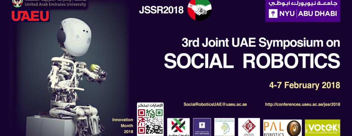3rd Joint UAE Symposium on Social Robotics (JSSR2018), 4-7 February 2018
