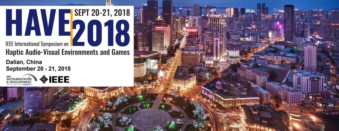2018 IEEE International Symposium on Haptic Audio-Visual Environments and Games (HAVE 2018)