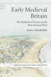 image of pam crabtree book Early Medieval Britain-The Rebirth of Towns in the post-roman war
