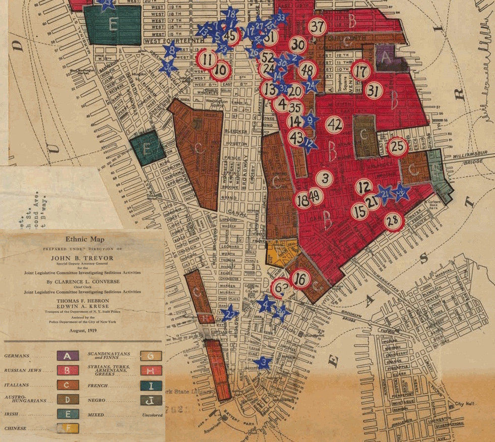 "Immigration and Labor: The factories are connected to Little Italy and the Lower East Side by new streetcar lines, allowing Italian and Russian Jewish laborers to flock to work on Greene Street. Italian women bring with them a tradition of sewing and embroidery, and many Russian immigrants are also tailors or milliners.   The red (B) areas are Russian Jews, and the brown (C) areas are Italian. This ""Ethnic Map"" was commissioned by the Joint Legislative Committee Investigating Seditious Activities, and later used by State Senator Clayton Lusk to track suspected radicals."