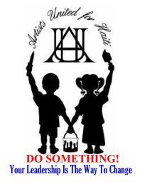 """Artists united for Haiti. Do Something! Your Leadership is the way to Change'' The words on a poster having a young boy and girl holding hands and a flame and dagger in the free raised hands. Logo for AUH included."
