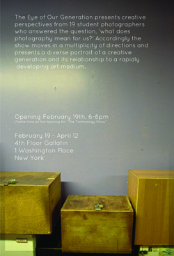 """The Eye of Our Generation presents creative perspectives from 19 student photographers who answered the question, 'what does photography mean for us?' Accordingly the show moves in a multiplicity of directions and presents a diverse portrait of a creative generation and its relationship to a rapidly developing art medium."""""""
