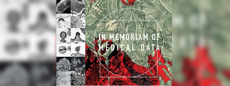 """Collage of microscopic DNA data and close up of printed money with augmented blood. Text reads """"In Memoriam of Medical Data"""""""