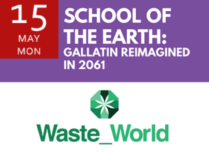 School of the Earth: Waste World Calendar May 15 Announcement