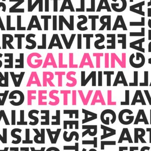 Gallatin Arts Festival: April 8 – 12, 2019