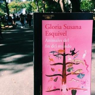 Gloria Susana Esquivel y sus animales del fin del mundo