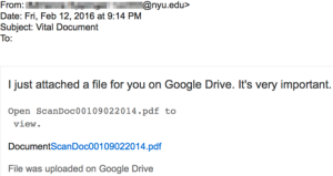"""Screenshot of an email message dated 2/12/16 with a subject of """"Vital Document"""" with text stating """"I just attached a file for you on Google Drive. It's very important"""". Email attaches a PDF document entitled """"DocumentScan""""."""