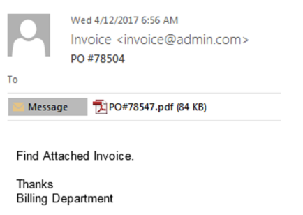"Screenshot of an example phishing message attaching a PDF file entitled ""PO#78547"", with the text of the email message reading ""Find Attached invoice.  Thanks, Billing Department""."