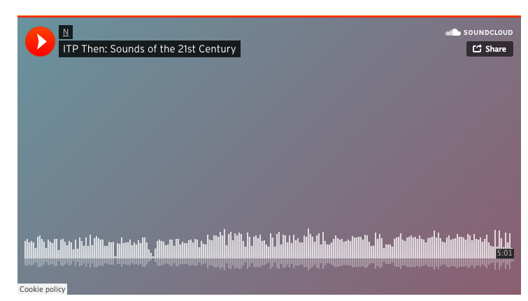 Video & Sound Week 3 – ITP Then: Sounds of the 21st Century