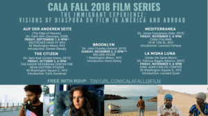CALA Fall 2018 Film Series — The Immigrant Experience: Visions of Diaspora on Film in America and Abroad