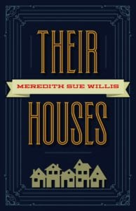 CALA Instructor Meredith Sue Willis's Newest Novel, 'Their Houses', has just been published by WVU Press!