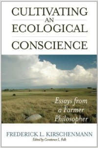 Cultivating an Ecological Conscience by Frederick L. Kirschenmann
