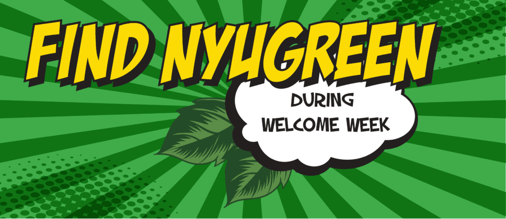 Find NYUGreen during Welcome Week