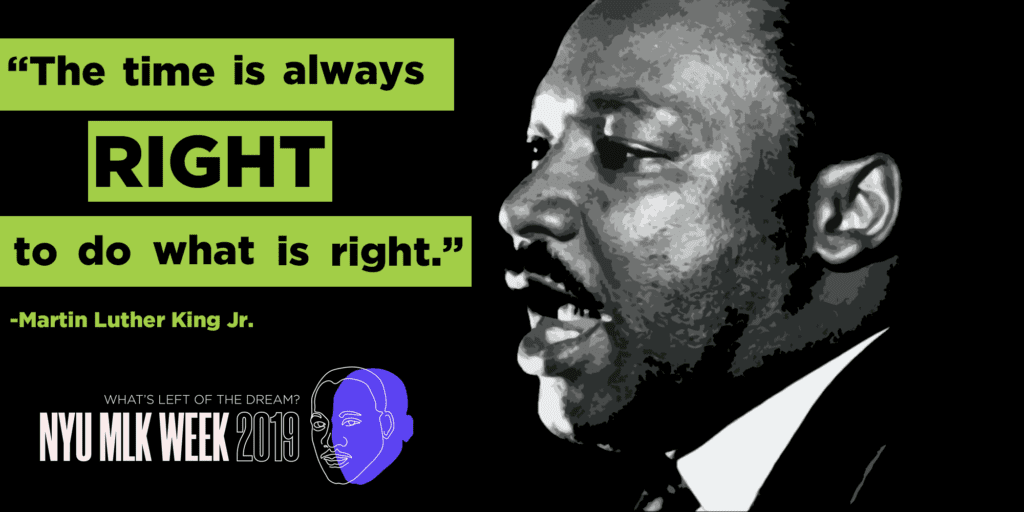 """The time is always right to do what is right."" - MLK"
